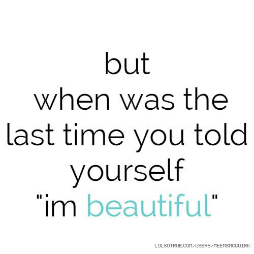 Youre Beautiful Quotes Funny Youre Beautiful Quotes Facebook