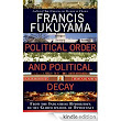 Amazon.com: Political Order and Political Decay: From the Industrial Revolution to the Globalization of Democracy eBook: Francis Fukuyama: Kindle Store