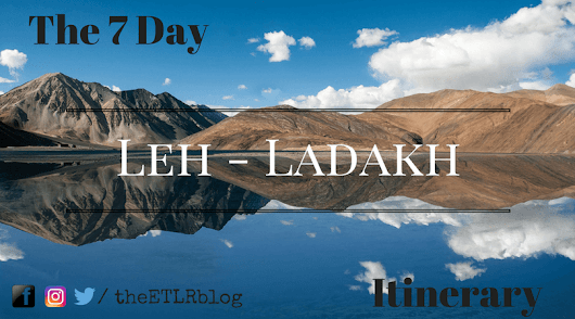 Follow this itinerary and plan your 7 day Trip to Leh – Ladakh