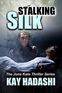 Stalking Silk by Kay Hadashi