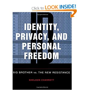 Identity Privacy And Personal Freedom Big Brother Vs The New Resistance Amazon Co Uk Sheldon
