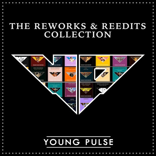 YOUNG PULSE : THE REWORKS & RE-EDITS COLLECTION by Young Pulse