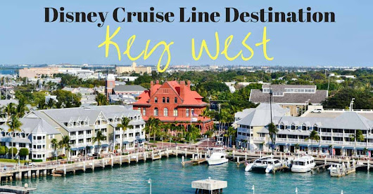 Disney Cruise Destination: Key West - Disney Insider Tips