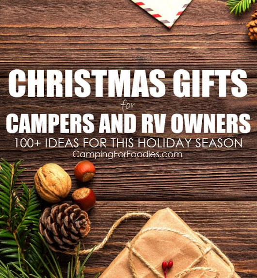 Christmas Gifts For Campers And RV Owners: 100+ Ideas For This Holiday Season - Camping For Foodies