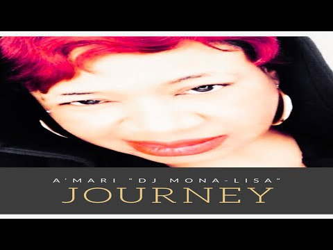 "Journey -Motivational Podcast (Pt 2) - A'mari ""DJ Mona-Lisa"""
