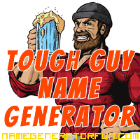 Get your own tough guy name from the tough guy name generator!