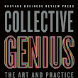 Collective Genius: The Art and Practice of Leading Innovation by Linda A. Hill — Reviews, Discussion, Bookclubs, Lists