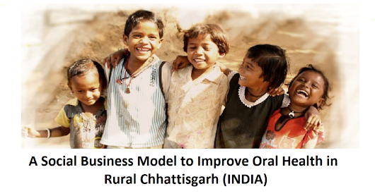 CLICK HERE to support ORAL Health Awareness in Rural Chhattisgarh INDIA