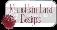 Munchkin Land Designs