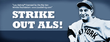 Graphic with Lou Gehrig: Strike out ALS!