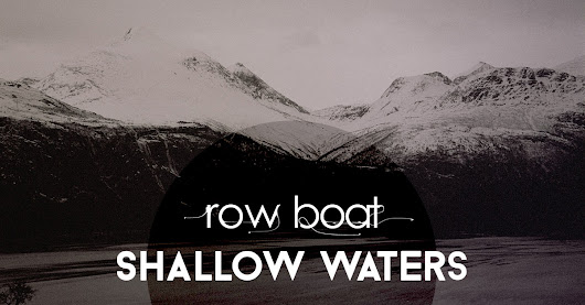 "Row Boat, ""Shallow Waters"" - Bottle Imp Productions"