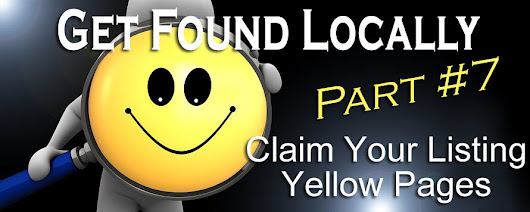 Get Found Locally: Part 7 - Claim Your Business Listings: Yellow Pages