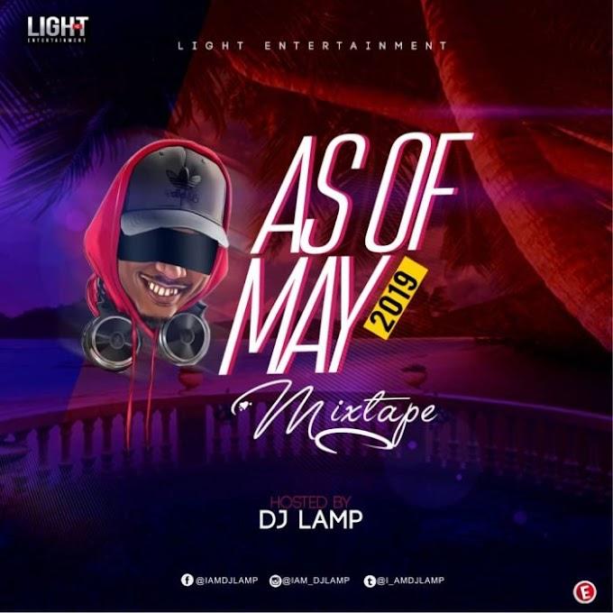 [Mixtape] DJ Lamp – Ask Of May 2019 Mix