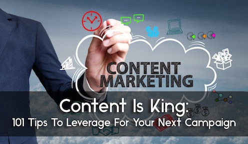 Content is King: 101 Tips To Leverage For Your Next Campaign