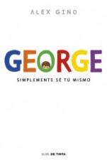 George. Simplemente sé tú mismo Alex Gino