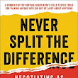 Non-Fiction Review: Never Split the Difference: Negotiating As If Your Life Depended On It