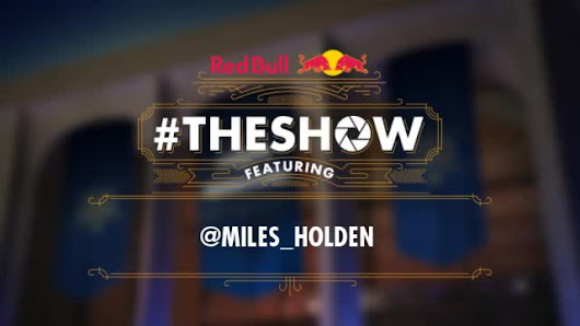 Red Bull #THESHOW - @miles_holden
