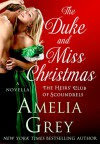 The Duke and Miss Christmas (The Heirs' Club) - Amelia Grey