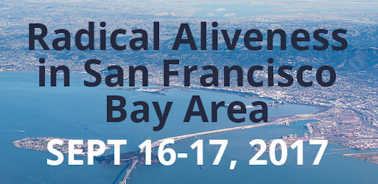 A San Francisco Bay Area Workshop: Introduction to Radical Aliveness - Radical Aliveness Institute