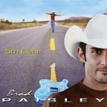 brad paisley 5th gear album. Brad Paisley: 5th Gear