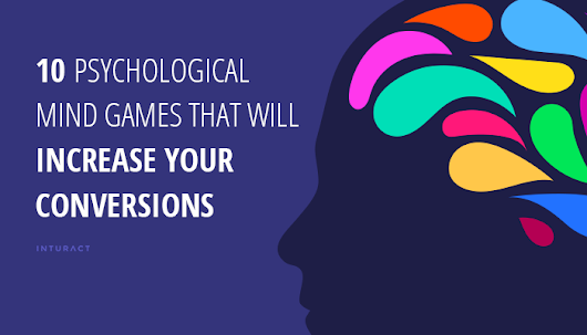 10 Psychological Mind Games That Will Increase Your Conversions