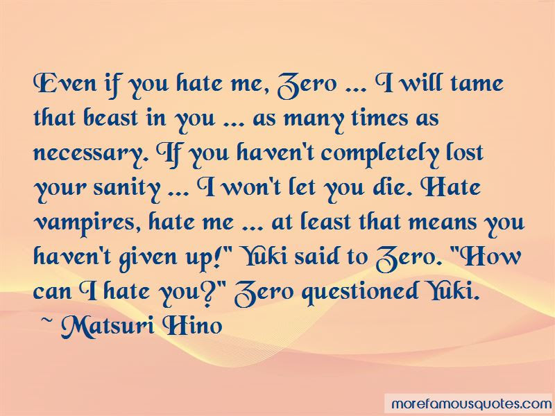 Even If You Hate Me Quotes Top 45 Quotes About Even If You Hate Me