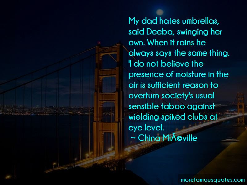 Dad Hates Me Quotes Top 6 Quotes About Dad Hates Me From Famous Authors