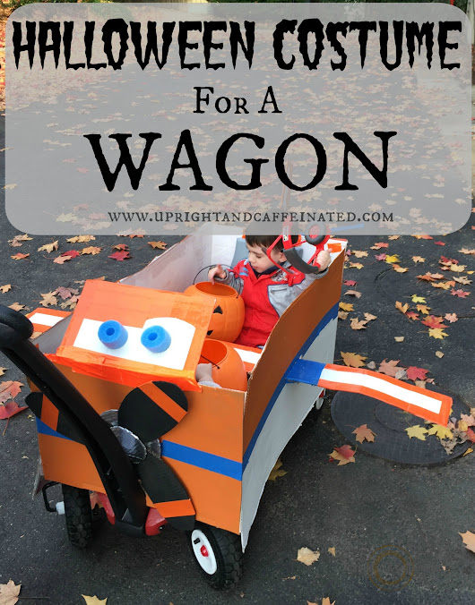 Halloween Costume For A Wagon - Upright and Caffeinated