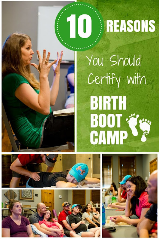 Top 10 Reasons To Certify With Birth Boot Camp- teach birth classes!