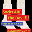 Socks ARE The Devil!!! - gina valley