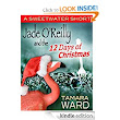 Jade O'Reilly and the 12 Days of Christmas (A Sweetwater Short): Tamara Ward: Amazon.com: Kindle Store