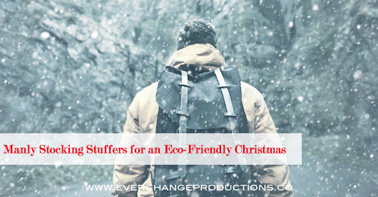 Manly Stocking Stuffers for an Eco-Friendly Christmas -