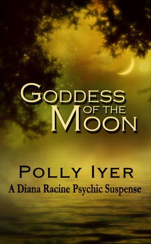 Goddess of the Moon (A Diana Racine Psychic Suspense)
