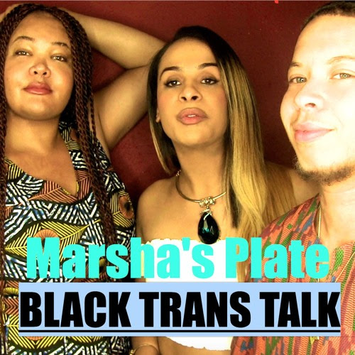 #17 Lets talk about PREP, baby. Let Talk about You and Me by Marsha's Plate: Black Trans Talk