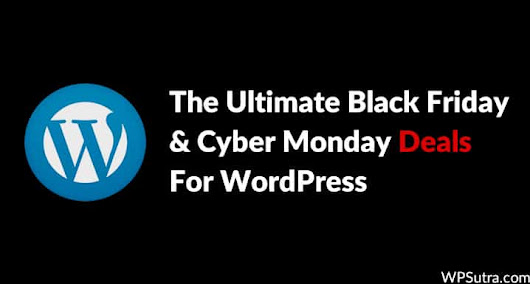 The Ultimate Black Friday and Cyber Monday Deals For WordPress [All The Tools You'll Need in 2017]