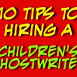 Children's Ghostwriter - 10 Tips to Hiring with One | Writing for Children with Karen Cioffi