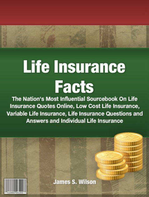 Life Insurance Facts: The Nation's Most Influential ...