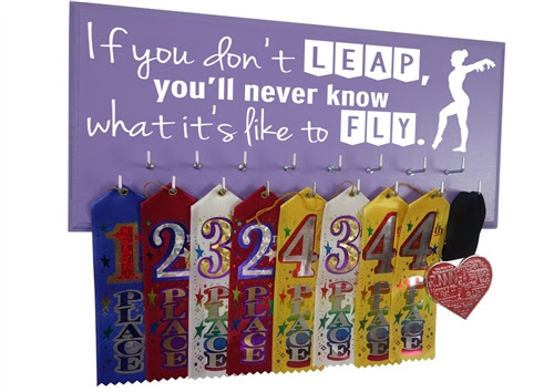 If you don't leap, you'll never know waht it's like to FLY. - gymnastics medal holder