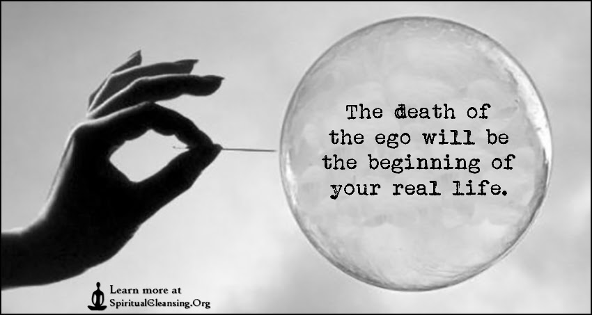 The Death Of The Ego Will Be The Beginning Of Your Real Life
