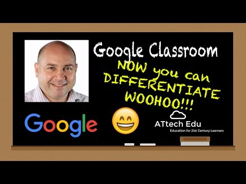 Google Classroom now allows you to differentiate individual assignments