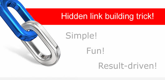 Hidden link building trick ~ I swear you need to know this!