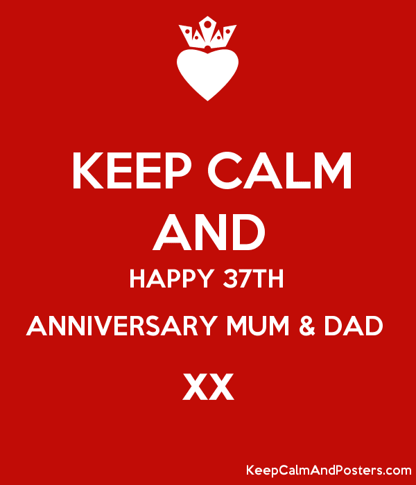 Keep Calm And Happy 37th Anniversary Mum Dad Xx Keep Calm And