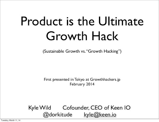 Product is the Ultimate Growth Hack by Kyle Wild