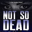NOT SO DEAD: A Sam Sunborn Novel by Charles Levin - Indie Book Promo