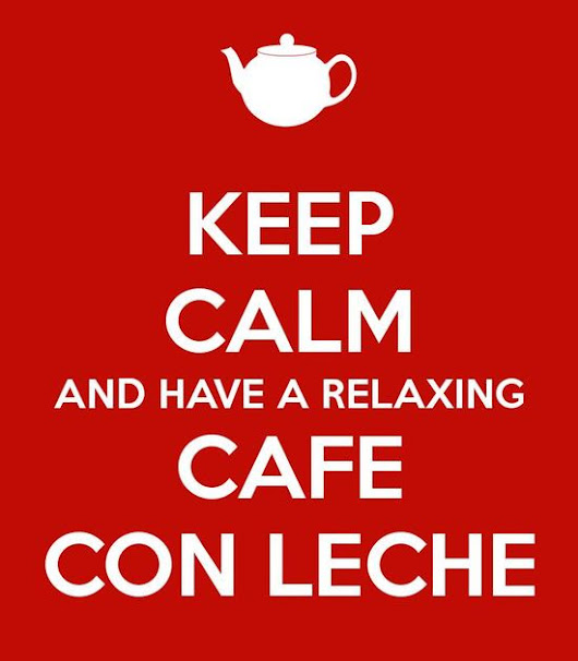 A relaxing cup of café con leche - QuickSilver Translate