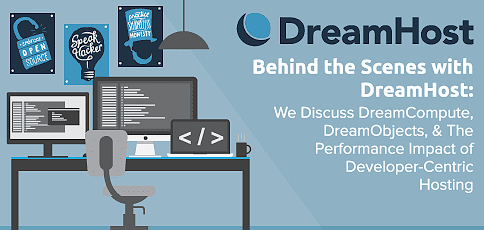Behind the Scenes with DreamHost — We Discuss DreamCompute, DreamObjects, & The Performance Impact of Dev-Centric Hosting - HostingAdvice.com
