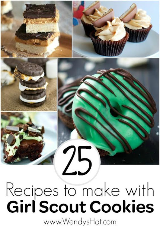 Recipes To Make With Girl Scout Cookies - Wendys Hat