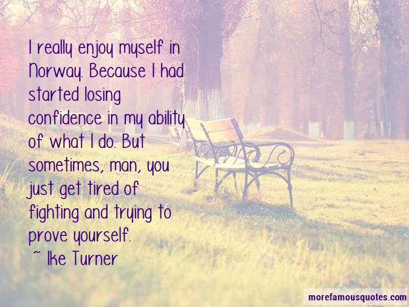 Tired But Fighting Quotes Top 14 Quotes About Tired But Fighting