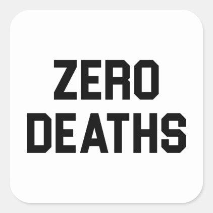 Zero Deaths Square Sticker
