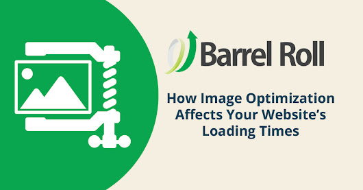 How Image Optimization Affects Your Website's Loading Times - Barrel Roll